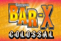 Bar X Colossal ™ Game Info