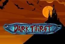 Dark Thirst ™ Game Info