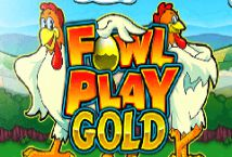 Fowl Play Gold ™ Game Info