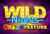 Wild Nights Crazy Fe… ™ Game Info