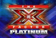 X Factor Platinum ™ Game Info